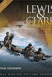 Lewis & Clark: Great Journey West(2002) Poster - Movie Forum, Cast, Reviews