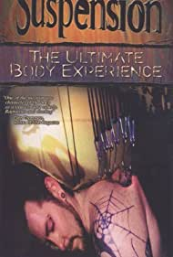 Suspension: The Ultimate Body Experience (1999)