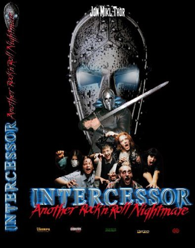 Intercessor: Another Rock 'N' Roll Nightmare (2005)
