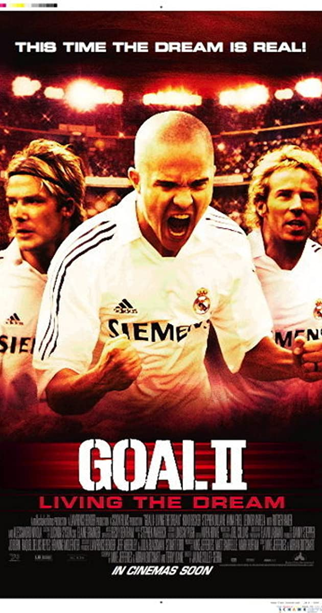 Goal II: Living the Dream (2007) - IMDb
