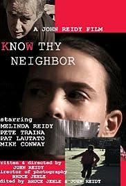 Know Thy Neighbor (2002) - IMDb