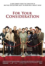 For Your Consideration(2006) Poster - Movie Forum, Cast, Reviews