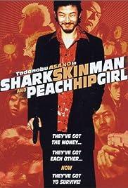 Shark Skin Man and Peach Hip Girl