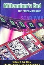 Millennium's End: The Fandom Menace