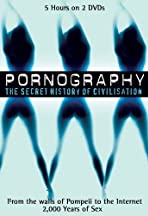 Pornography: A Secret History of Civilisation