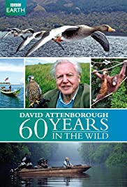 Attenborough: 60 Years in the Wild Poster - TV Show Forum, Cast, Reviews