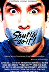 Primary photo for Shut Up and Do It!