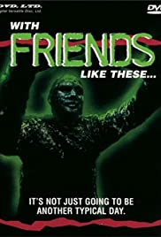 With Friends Like These... Poster