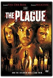 The Plague (2006) Poster - Movie Forum, Cast, Reviews
