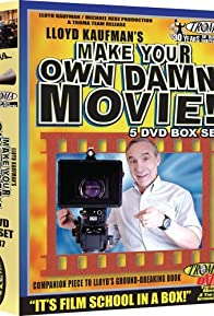 Primary photo for Make Your Own Damn Movie!