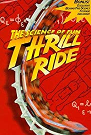 Thrill Ride: The Science of Fun (1997) Poster - Movie Forum, Cast, Reviews