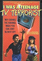 I Was a Teenage TV Terrorist