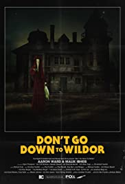 Don't Go Down to Wildor Poster