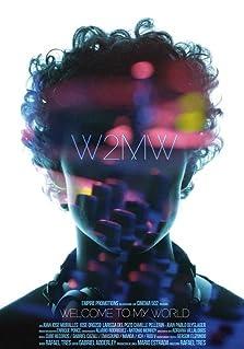 W2MW: Welcome to My World (2016)