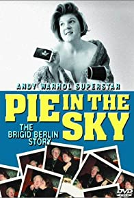 Primary photo for Pie in the Sky: The Brigid Berlin Story