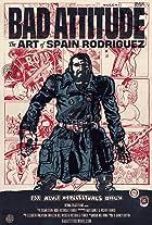 Bad Attitude: The Art of Spain Rodriguez