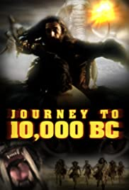 Journey to 10,000 BC Poster