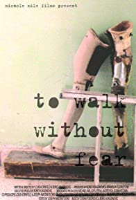 Primary photo for To Walk Without Fear