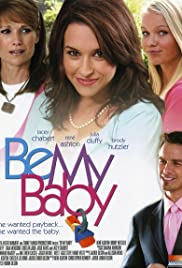 Be My Baby(2007) Poster - Movie Forum, Cast, Reviews