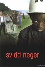 Svidd neger (2003) - IMDb