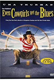 Even Cowgirls Get the Blues(1993) Poster - Movie Forum, Cast, Reviews
