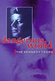 Dangerous World: The Kennedy Years Poster