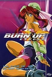 Burn-Up Excess Poster - TV Show Forum, Cast, Reviews