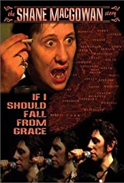 If I Should Fall from Grace: The Shane MacGowan Story Poster
