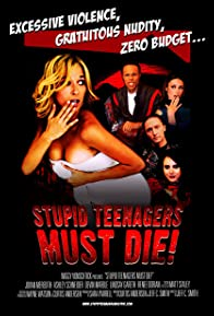 Primary photo for Stupid Teenagers Must Die!