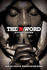 The N Word (2004) Poster - Movie Forum, Cast, Reviews