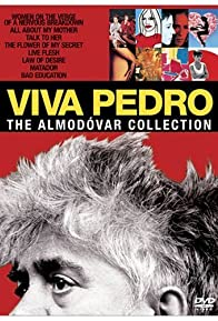 Primary photo for Viva Pedro: The Life & Times of Pedro Almodóvar