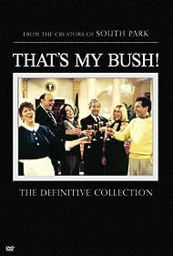 That's My Bush! (2001)
