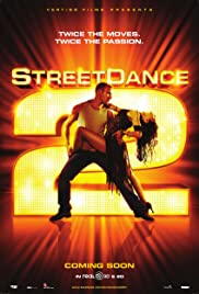 StreetDance 2 (2012) Poster - Movie Forum, Cast, Reviews