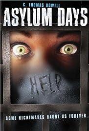Asylum Days(2001) Poster - Movie Forum, Cast, Reviews
