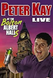 Peter Kay: Live at the Bolton Albert Halls Poster