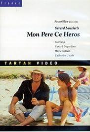 Mon père, ce héros  (1991) - IMDb