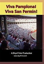 Viva Pamplona! Viva San Fermin!