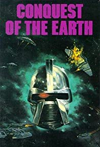 Primary photo for Conquest of the Earth