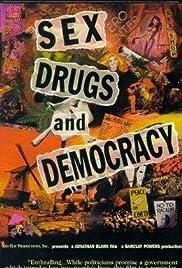 Sex, Drugs & Democracy Poster