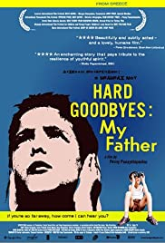 Hard Goodbyes: My Father Poster