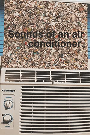 Where to stream Sounds Of An Air Conditioner.