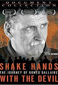 Shake Hands with the Devil: The Journey of Roméo Dallaire (2004)