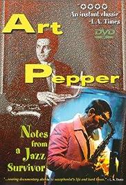 Art Pepper: Notes from a Jazz Survivor Poster