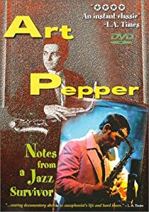 Art Pepper: Notes from a Jazz Survivor none