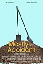 Mostly an Accident