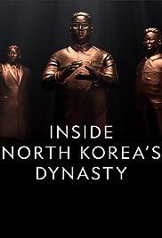 Inside North Korea's Dynasty Poster