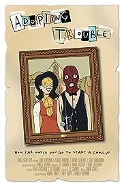 Adopting Trouble (2016) 720p