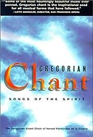 Gregorian Chant: Songs of the Spirit (1996) - IMDb