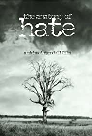 The Anatomy of Hate (2009)
