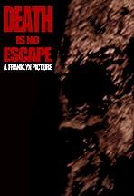 Death Is No Escape